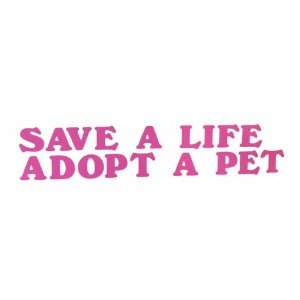 Save a Life Adopt a Pet Pink Vinyl Car Decal Sticker Dog