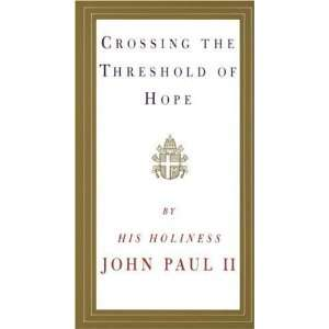 Crossing the Threshold of Hope [Paperback] Pope John Paul II Books