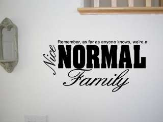 NICE NORMAL FAMILY ~ Wall Quote Sticker Art Removable Vinyl Decal