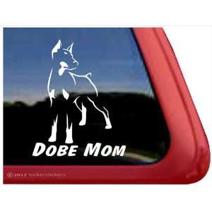 Dobe Mom ~ Doberman Pinscher Vinyl Window Auto Decal