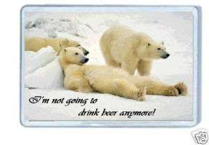 NOT GOING TO DRINK BEER ANYMORE FRIDGE MAGNET
