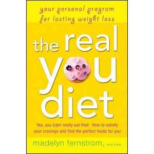 The Real You Diet Your Personal Program for Lasting