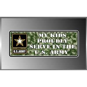 My Kids Proudly Serve in the United States USA Army Vinyl Decal Bumper